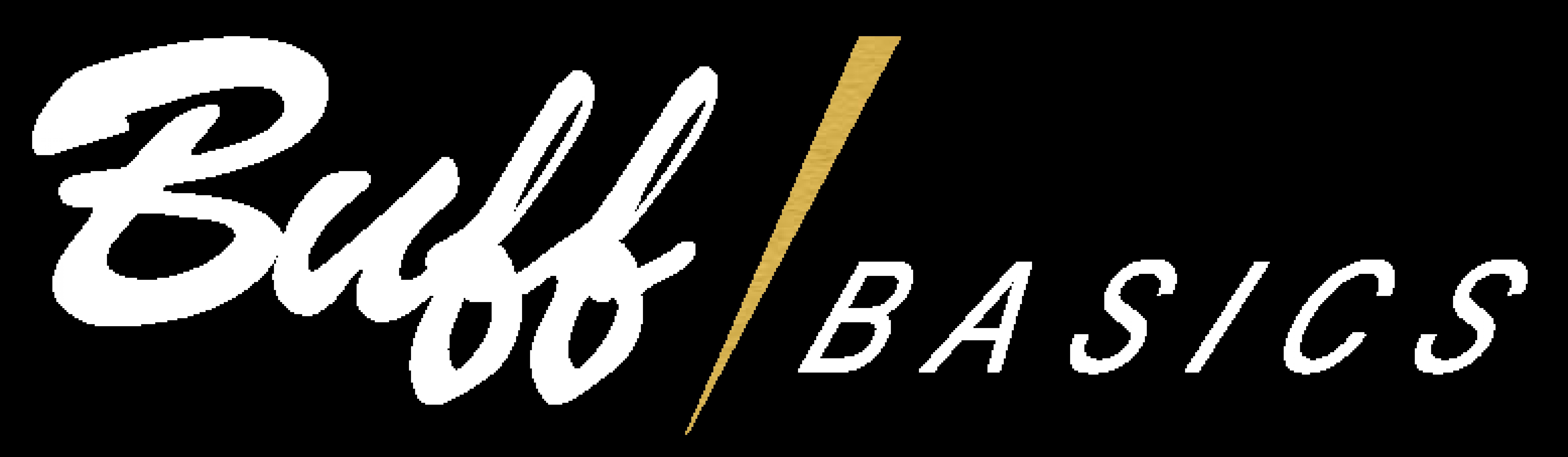 BUFF BASICS
